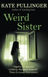 Weird Sister by Kate Pullinger front cover