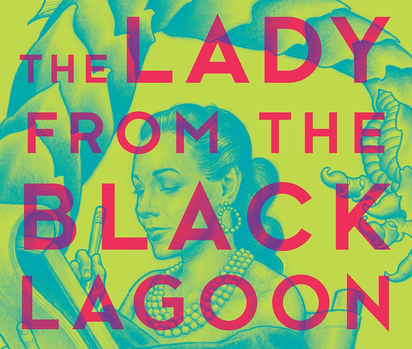 The Lady from the Black Lagoon by Mallory O'Meara review