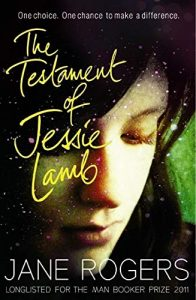 Jane Rogers, The Testament of Jessie Lamb