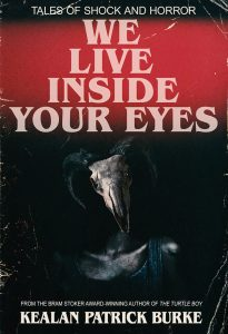 We Live Inside Your Eyes by Kealan Patrick Burke cover