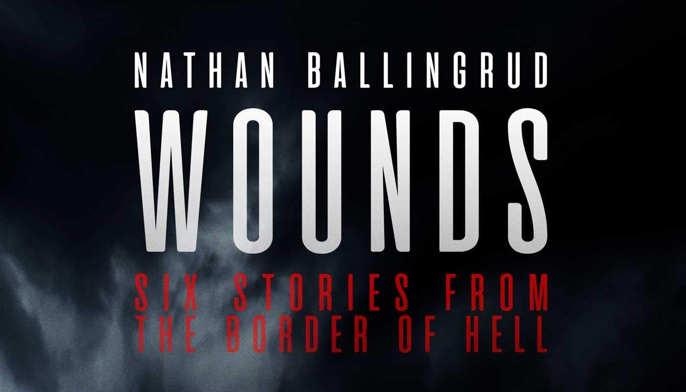 Wounds: Six Stories from the Border of Hell by Nathan Ballingrud review