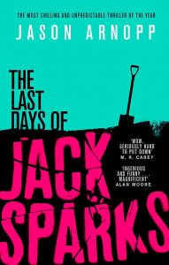 Jason Arnopp, The Last Days of Jack Sparks