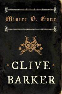 Clive Barker, Mister B. Gone