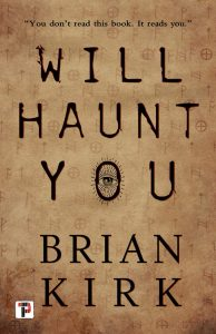 Brian Kirk, Will Haunt You