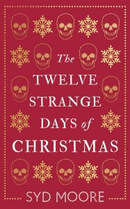The Twelve Strange Days of Christmas by Sad Moore book cover