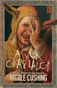 A Sick Gray Laugh by Nicole Cushing book cover