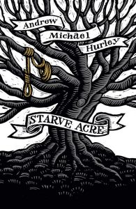 Starve Acre by Andrew Michael Hurley book cover
