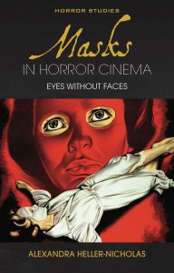 Masks in Horror Cinema: Eyes Without Faces by Alexandra Heller-Nicholas