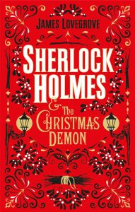 Sherlock Holmes and the Christmas Demon by James Lovegrove book cover