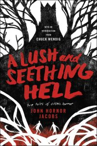 A Lush and Seething Hell by John Hornor Jacobs book cover