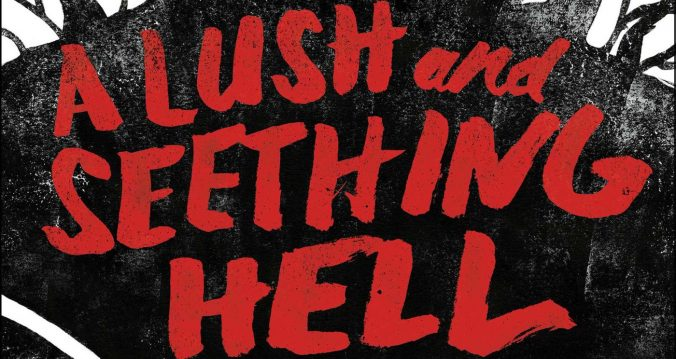 A Lush and Seething Hell by John Hornor Jacobs review