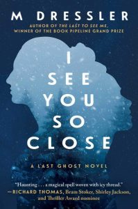 I See You So Close by M. Dressler book cover