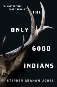 The Only Good Indians by Stephen Graham Jones book cover