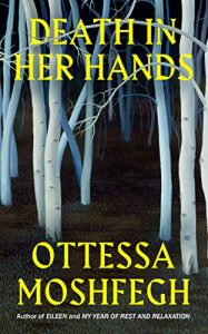 Death in Her Hands by Ottessa Moshfegh book cover