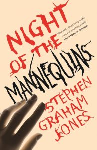 Night of the Mannequins by Stephen Graham Jones book cover