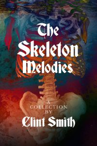 The Skeleton Melodies by Clint Smith book cover