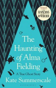 The Haunting Of Alma Fielding: A True Ghost Story by Kate Summerscale book cover