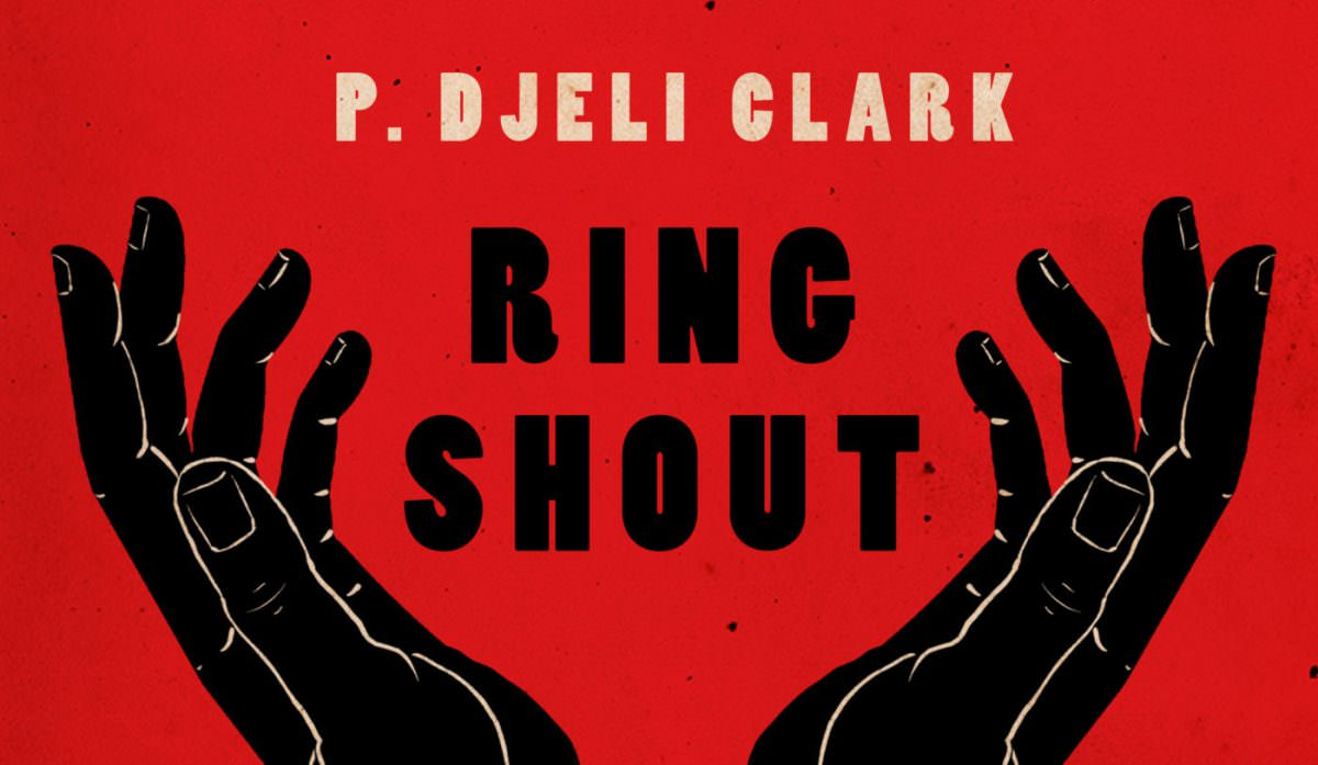 Ring Shout by P. Djèlí Clark review