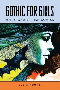 Gothic for Girls: Misty and British Comics by Julia Round book cover